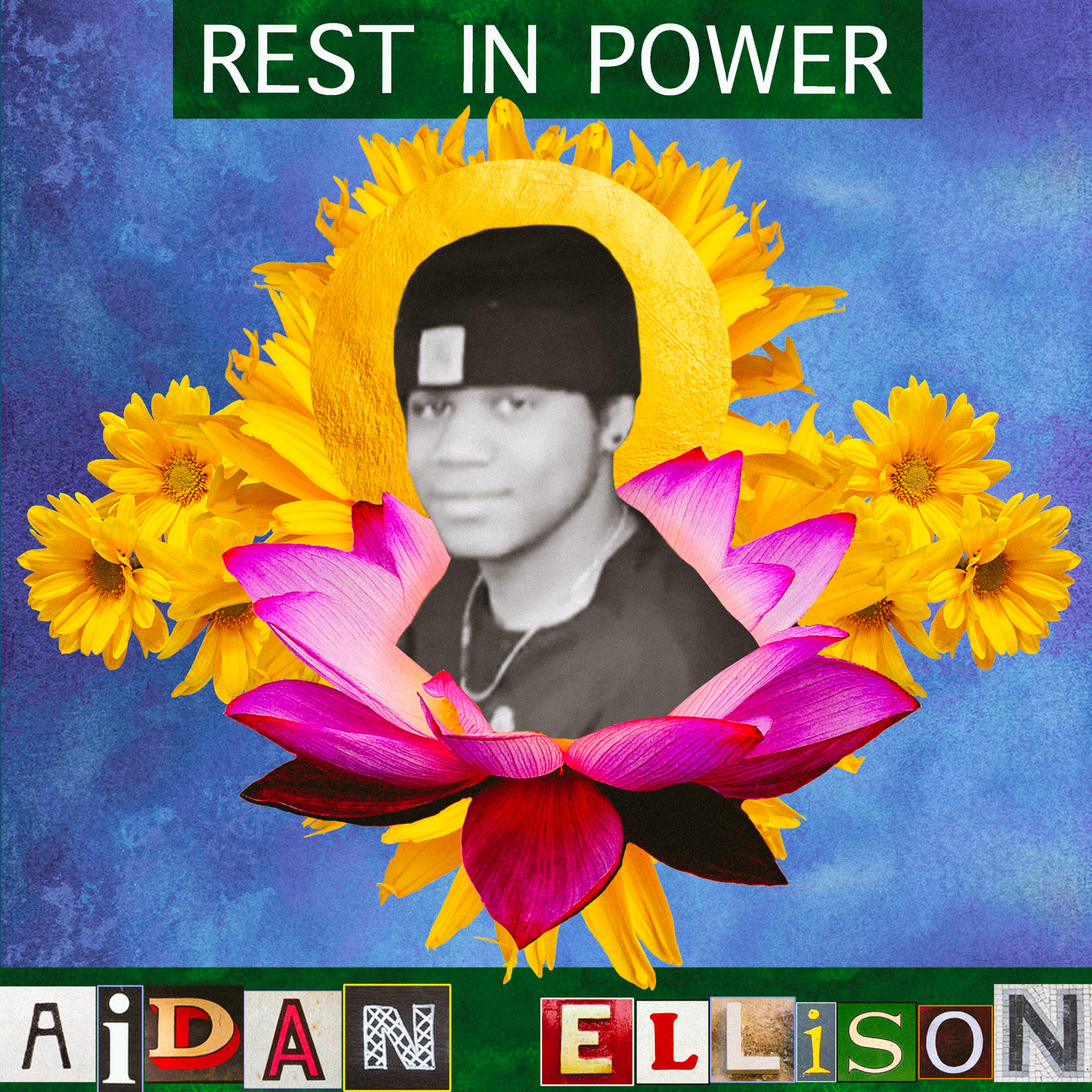 Image spells out rest in power Aidan Ellison, with a picture of Aidan smiling with flowers collaged behind him.