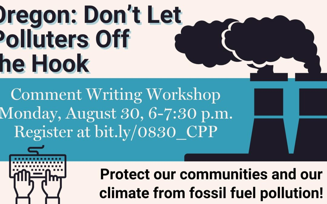Oregon: Don't Let Polluters Off the Hook (Comment Writing Workshop)